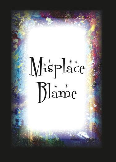 Misplace Blame
